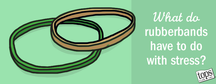 What do rubber bands have to do with stress?