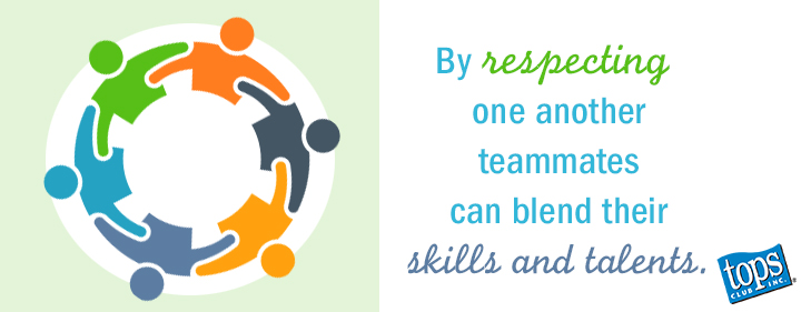 By respecting one another, teammates can blend their skills and talents.