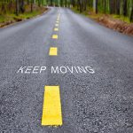 keep moving down the road